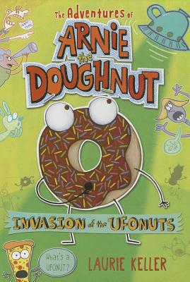 Invasion of the Ufonuts By Keller, Laurie/ Keller, Laurie (ILT)